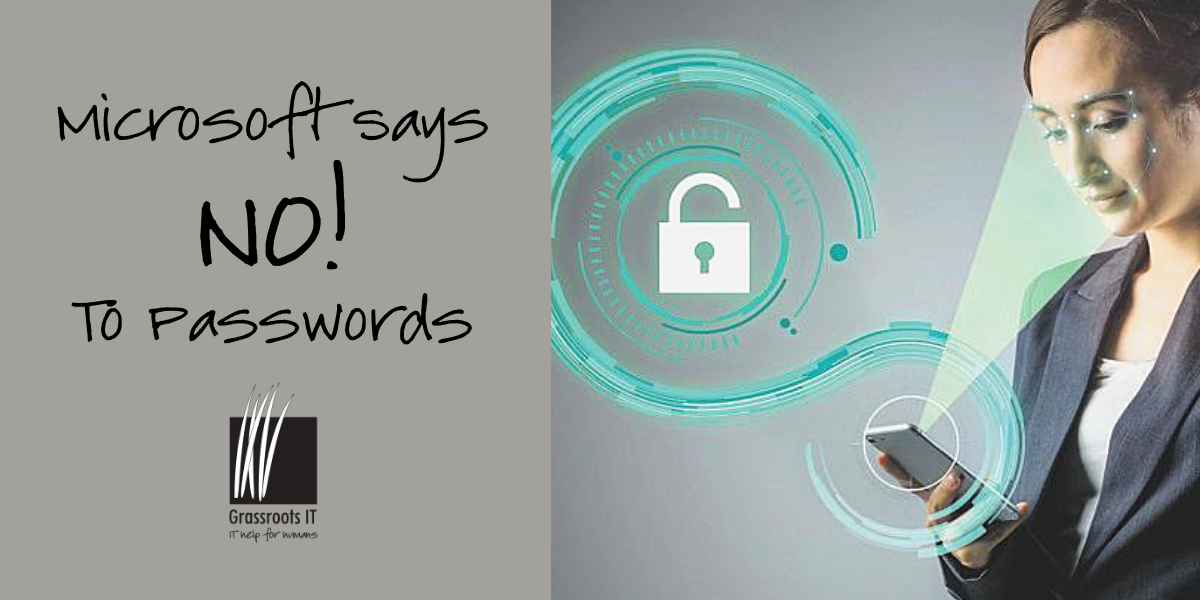 Microsoft says NO! To Passwords