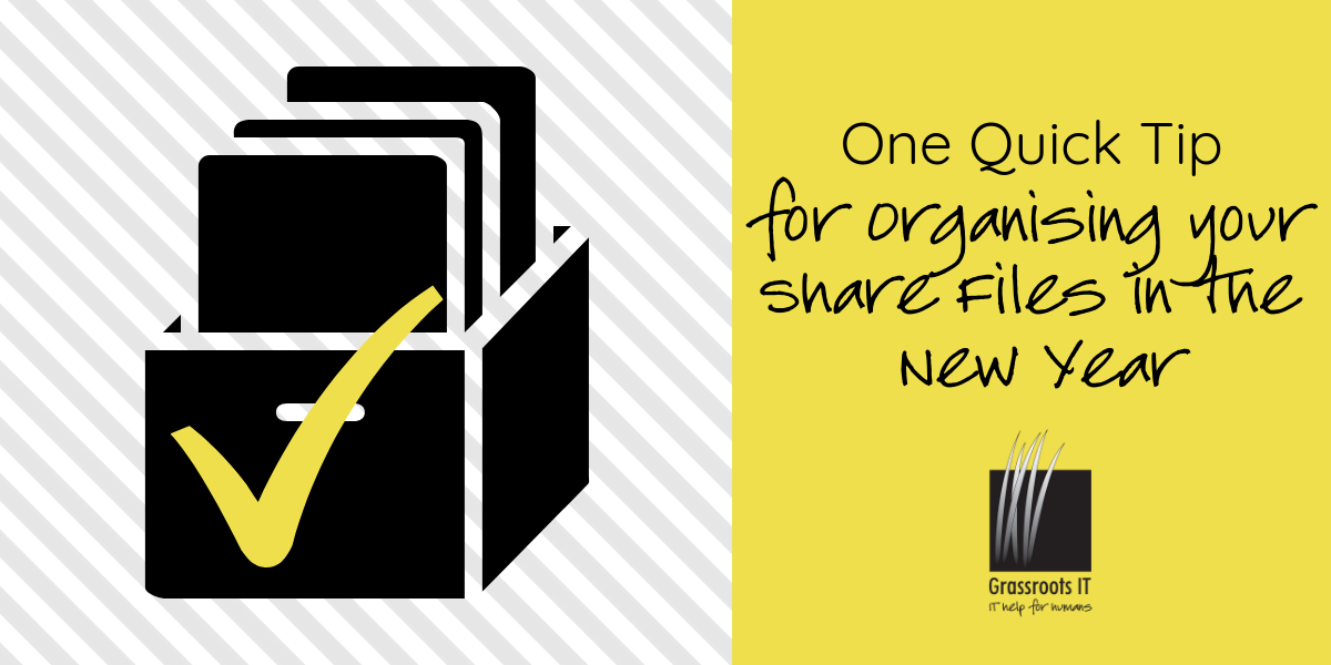 One Quick Tip for Organising your Share Files in the New Year