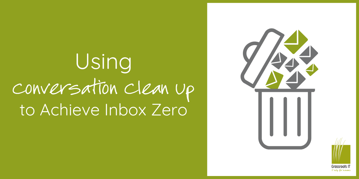 Using Conversation Clean Up to Achieve Inbox Zero