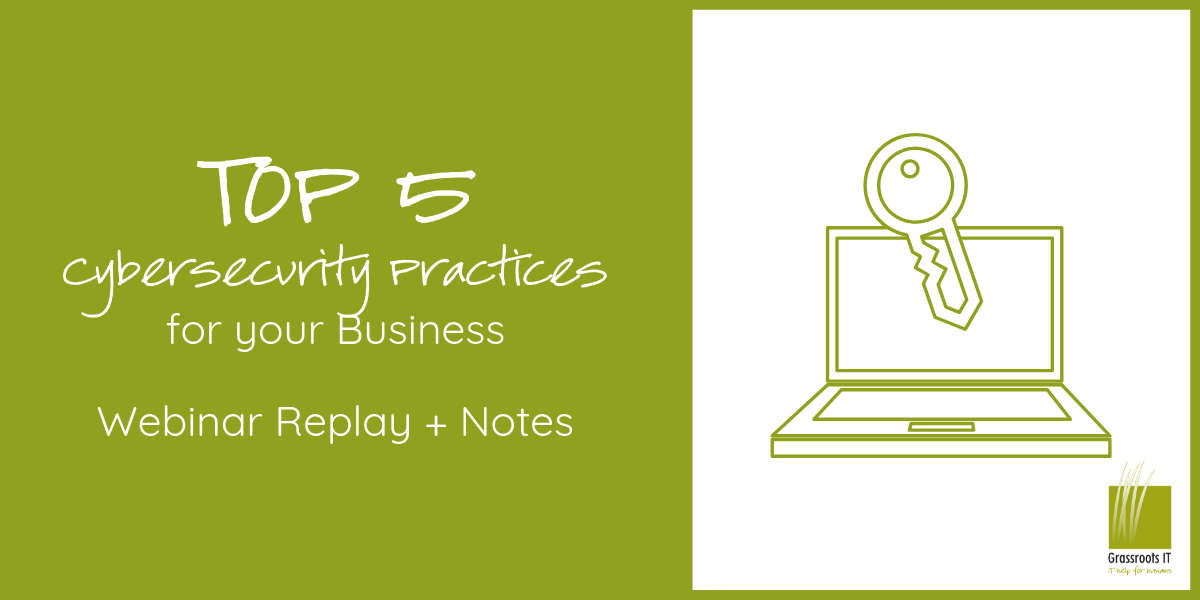 [Webinar Replay] Top 5 Cybersecurity Practices for your Business