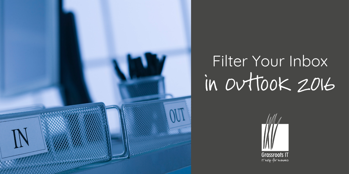 Filter Your Inbox in Outlook 2016