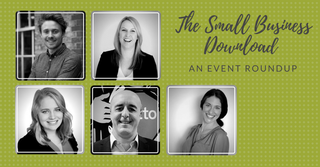 The Small Business Download: an event roundup