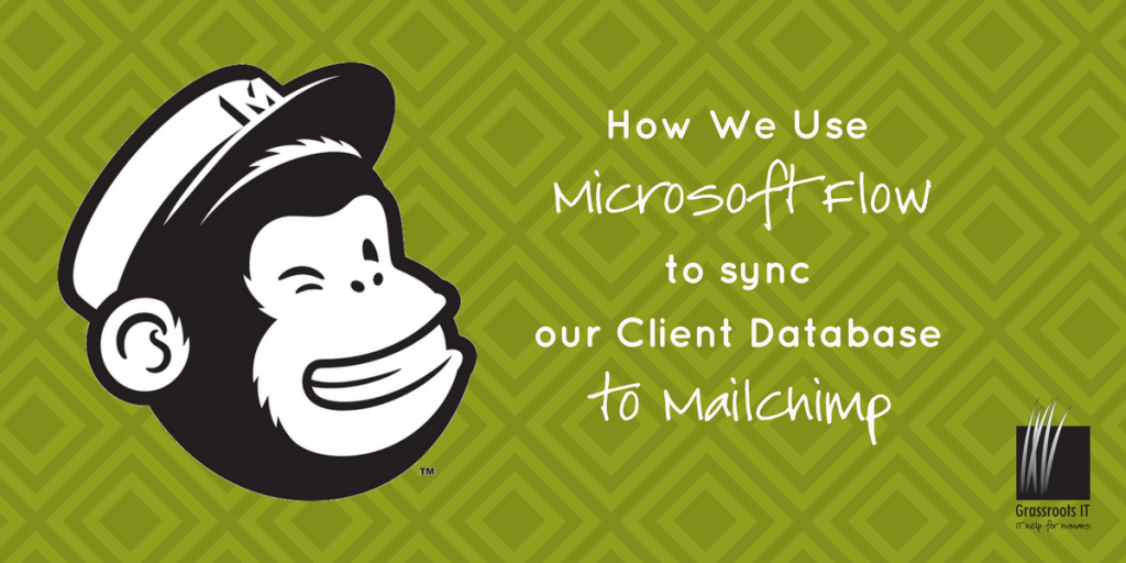 How we use Microsoft Flow to sync our Client Database to Mailchimp