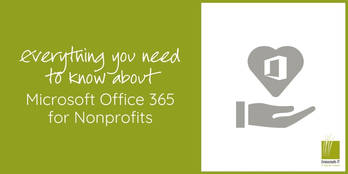 Everything You Need to Know About Microsoft Office 365 NonProfit