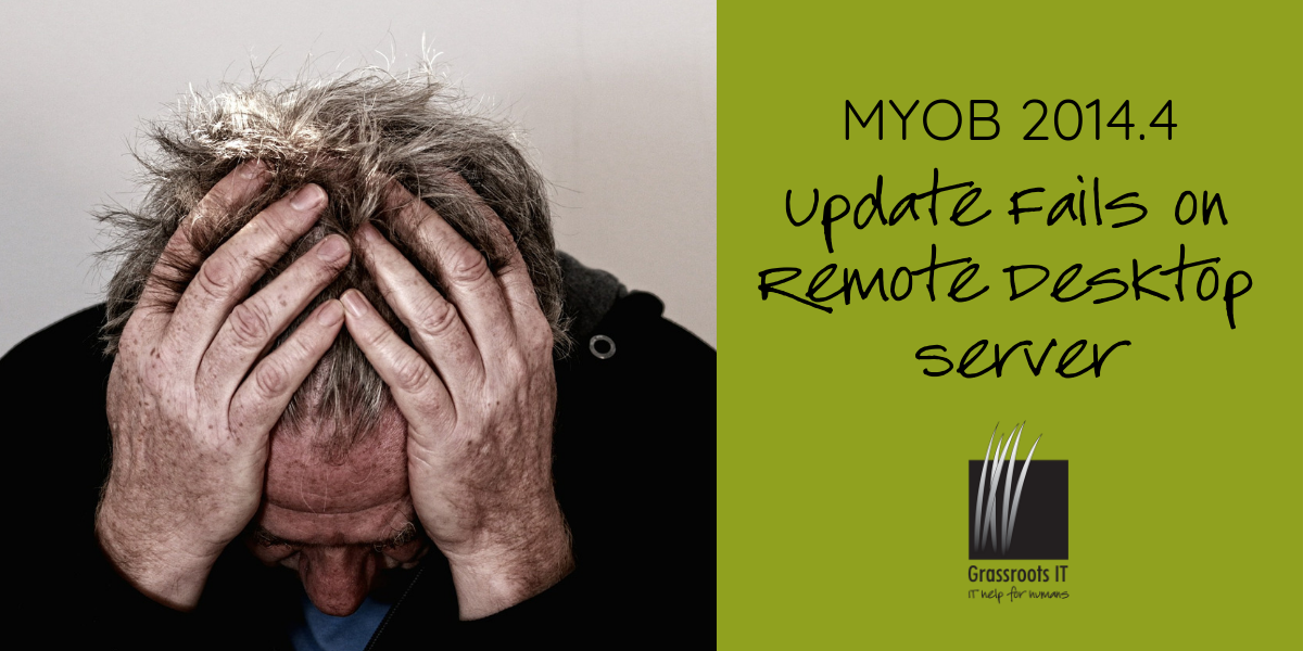MYOB 2014.4 Update Fails on Remote Desktop Server
