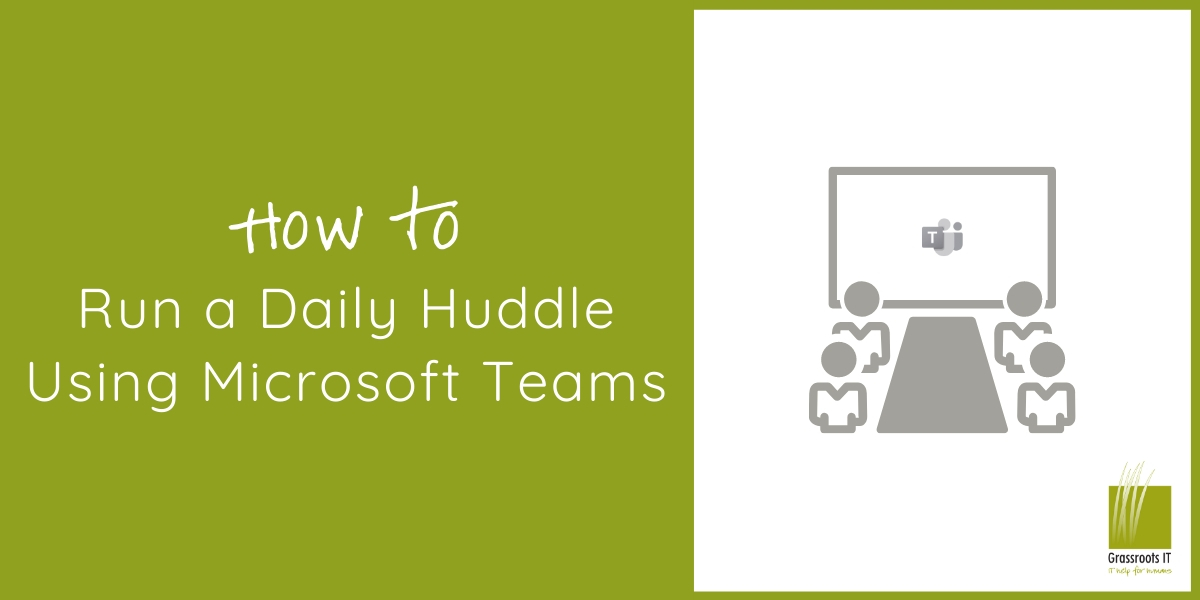 How to run a Daily Huddle using Microsoft Teams