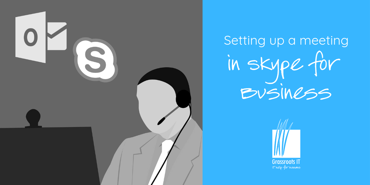 Setting Up a Meeting In Skype for Business